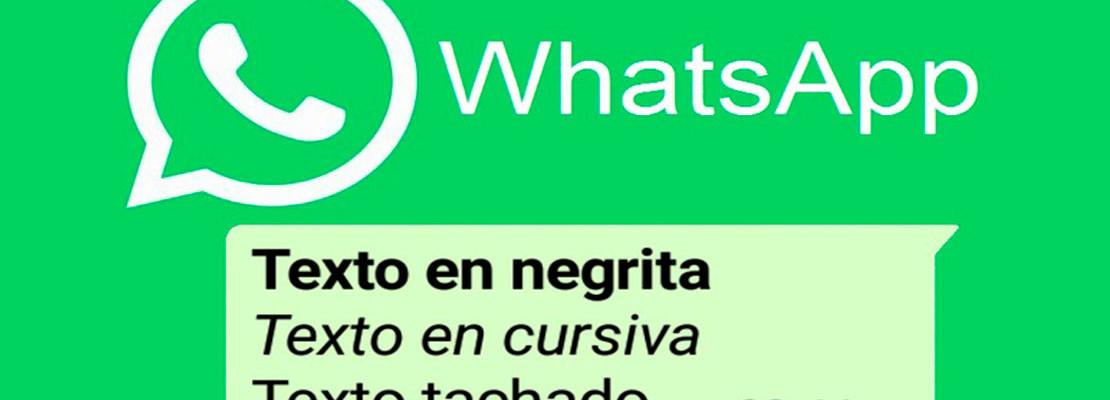 Cómo poner negrita, cursiva y tachado en Whatsapp